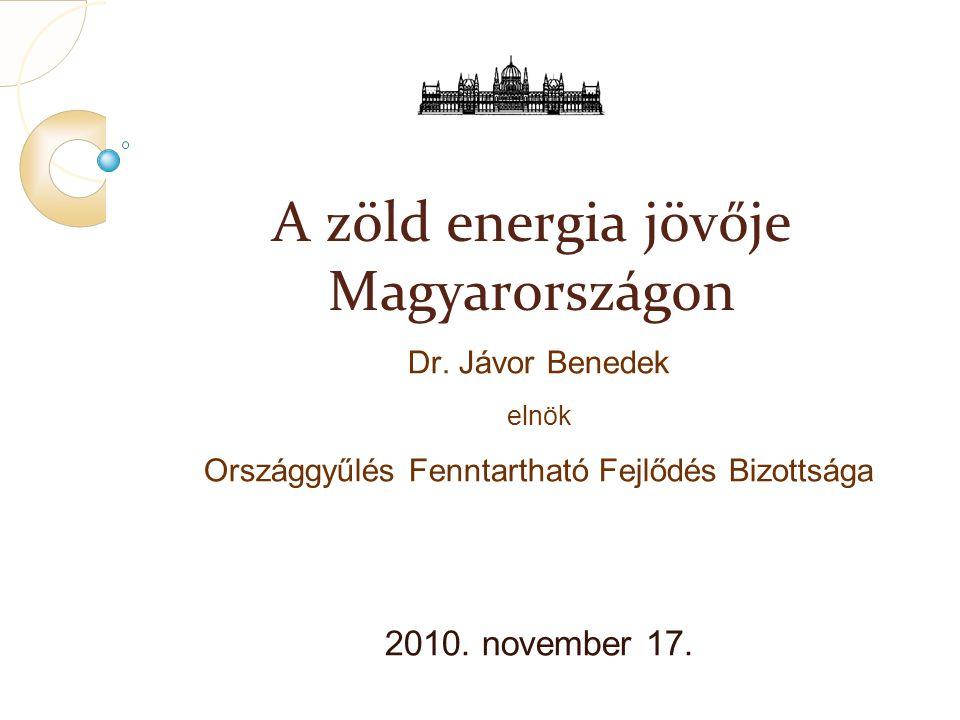 A zöld energia jövője Magyarországon Dr.