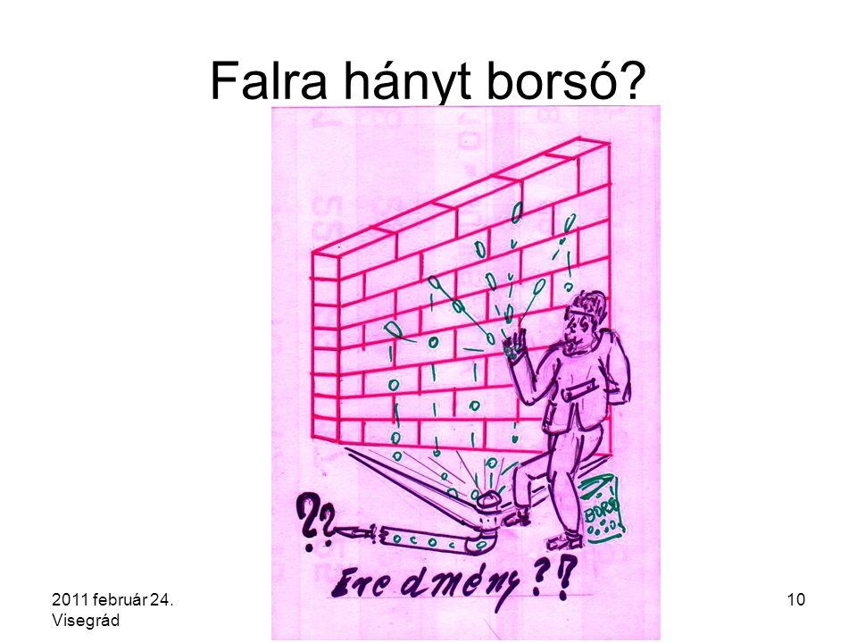 2011 február 24. Visegrád Szabó György eurómérnök10 Falra hányt borsó