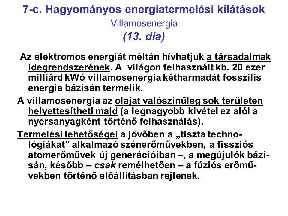 7-c.Hagyományos energiatermelési kilátások Villamosenergia (13.