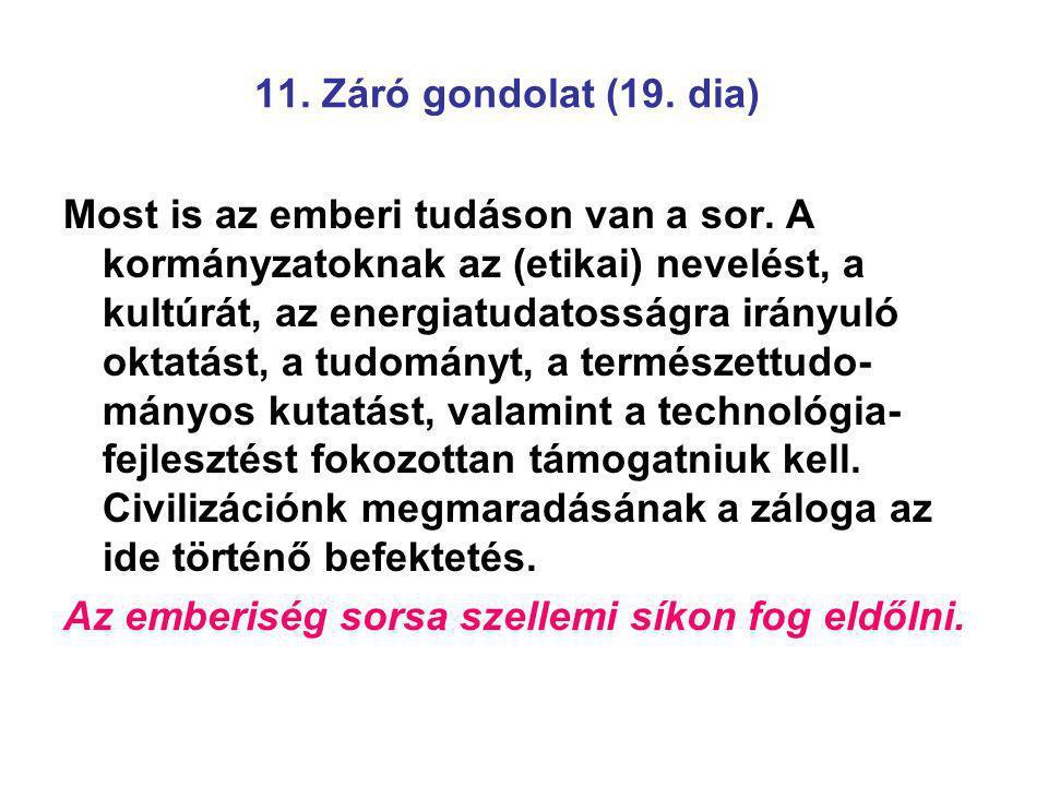 11.Záró gondolat (19. dia) Most is az emberi tudáson van a sor.
