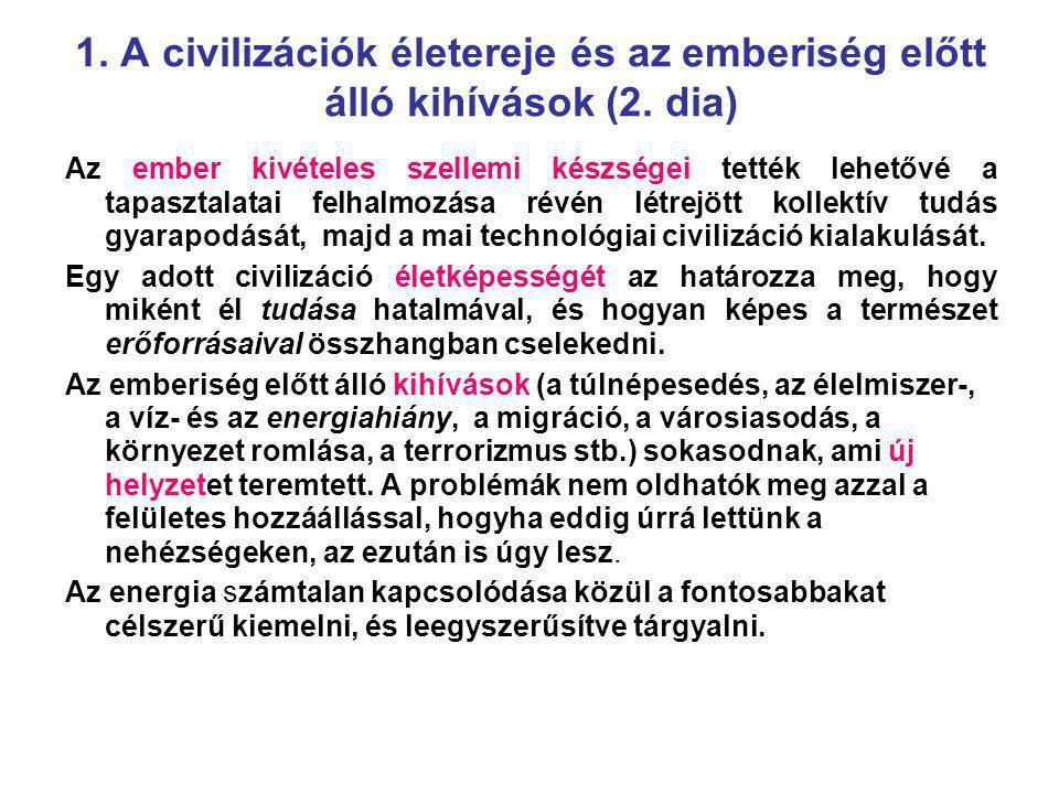 1.A civilizációk életereje és az emberiség előtt álló kihívások (2.