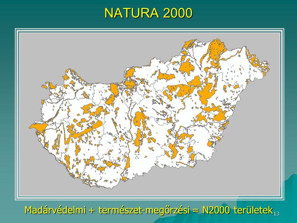 13 NATURA 2000 Madárvédelmi + természet-megőrzési = N2000 területek