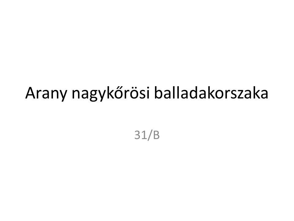 Arany nagykőrösi balladakorszaka 31/B