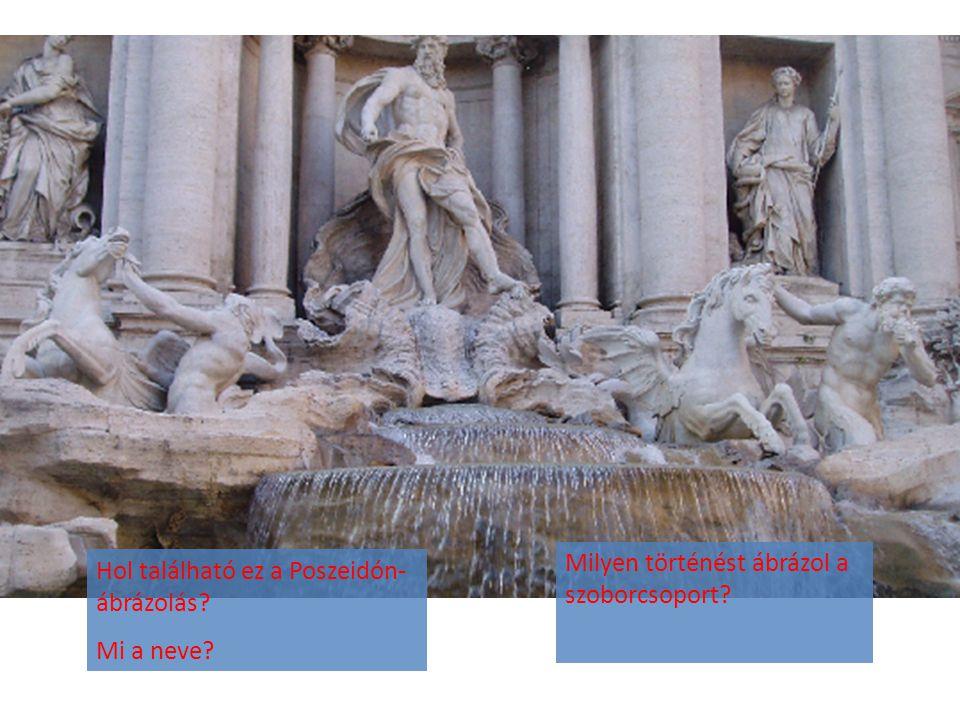 Hol található ez a Poszeidón- ábrázolás? Mi a neve? Milyen történést ábrázol a szoborcsoport?