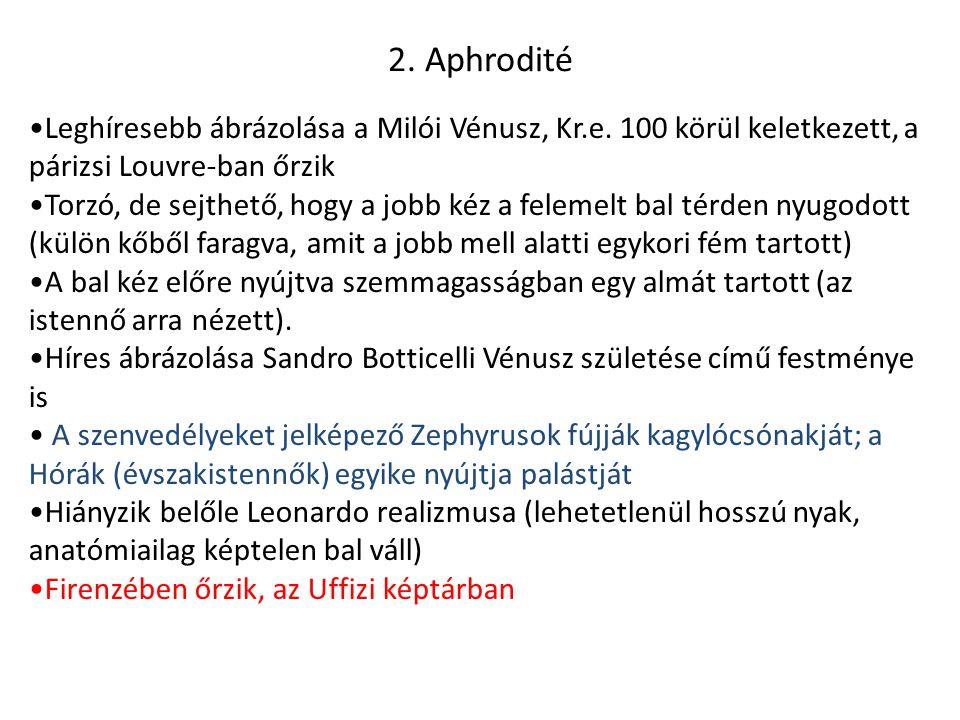2.Aphrodité Leghíresebb ábrázolása a Milói Vénusz, Kr.e.
