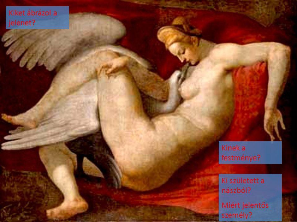Kiket ábrázol a jelenet? Kinek a festménye? Ki született a nászból? Miért jelentős személy?