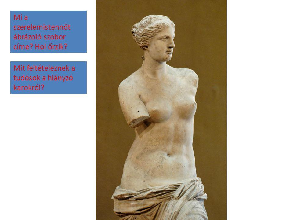 Mi a szerelemistennőt ábrázoló szobor címe? Hol őrzik? Mit feltételeznek a tudósok a hiányzó karokról?