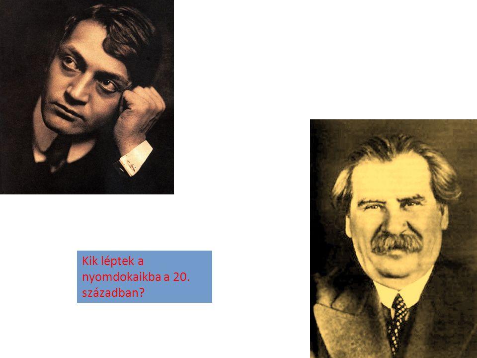 Kik léptek a nyomdokaikba a 20. században?