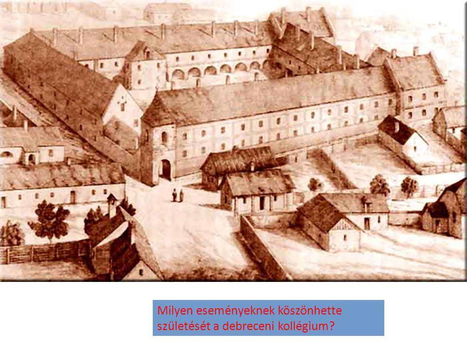 Melyik európai intézményt tekintették mintának Debrecenben?