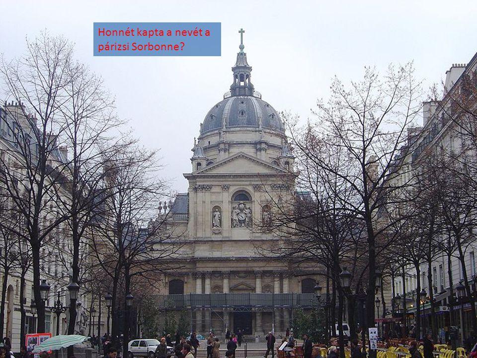 Honnét kapta a nevét a párizsi Sorbonne?