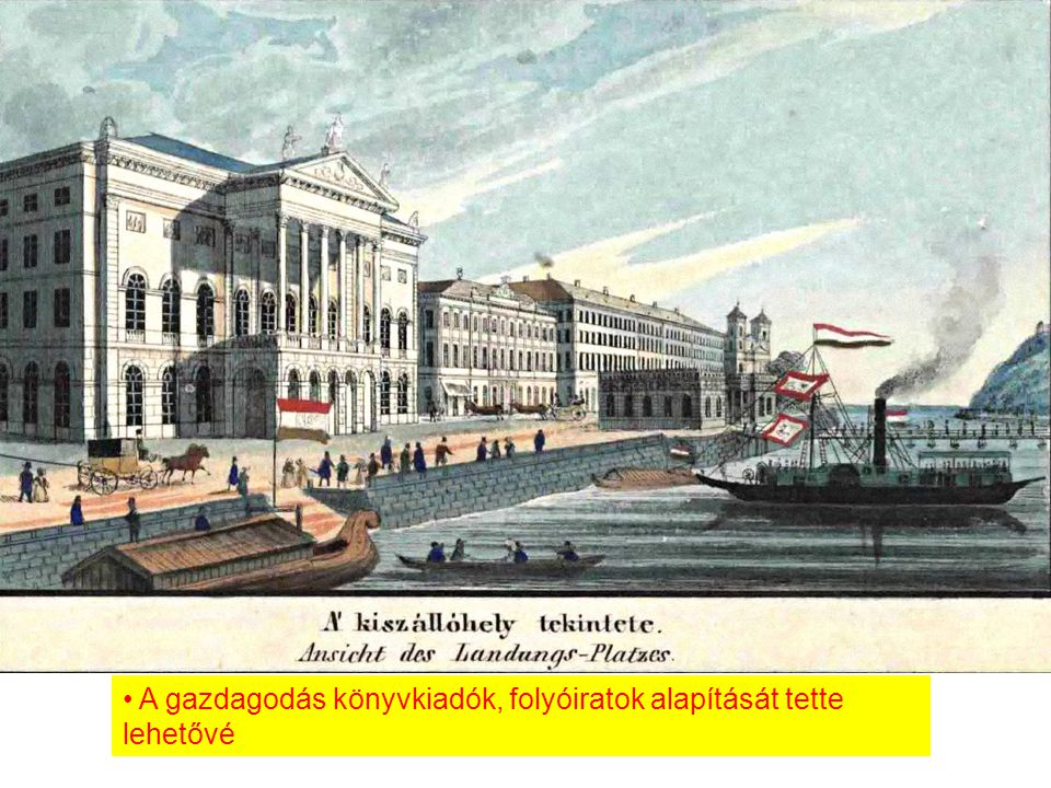 A gazdagodás könyvkiadók, folyóiratok alapítását tette lehetővé