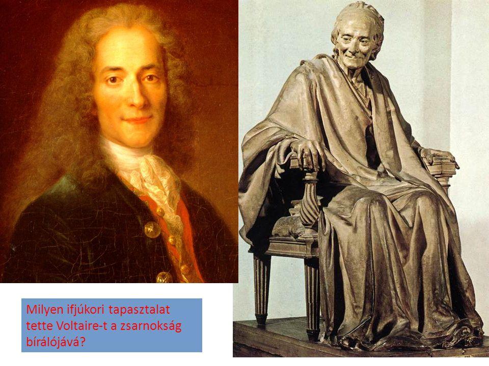 Milyen ifjúkori tapasztalat tette Voltaire-t a zsarnokság bírálójává?