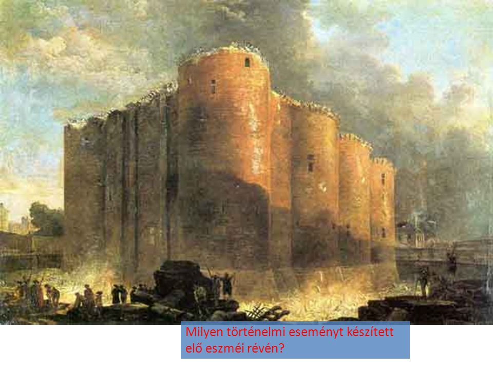 Milyen történelmi eseményt készített elő eszméi révén?