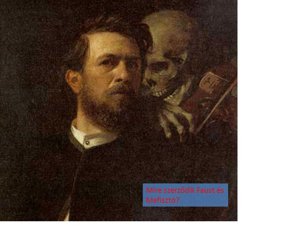 Mire szerződik Faust és Mefisztó?