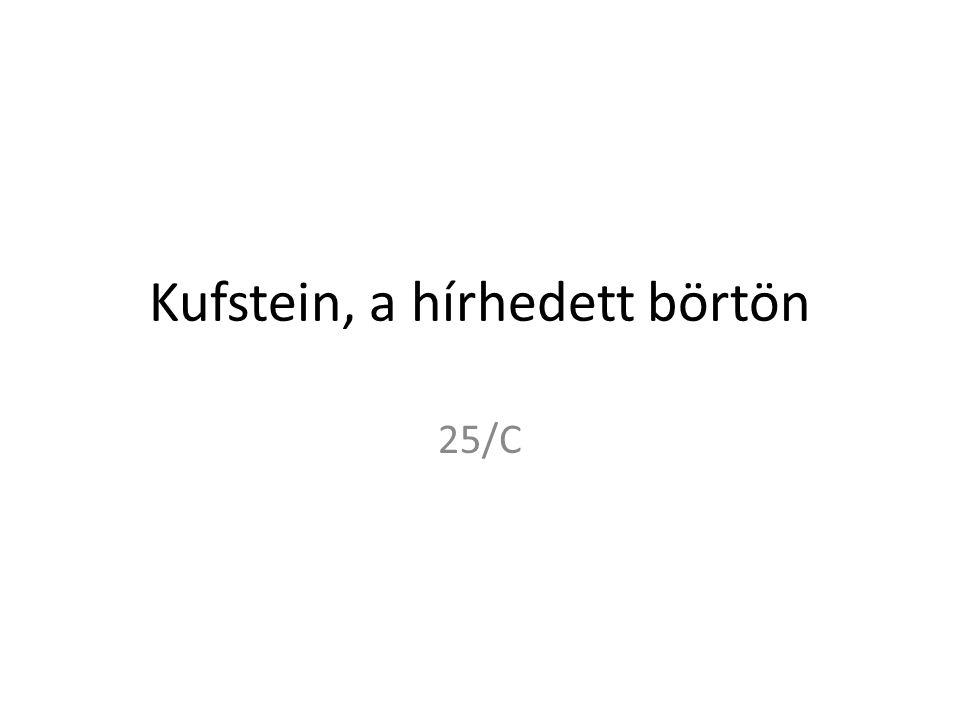 Kufstein, a hírhedett börtön 25/C
