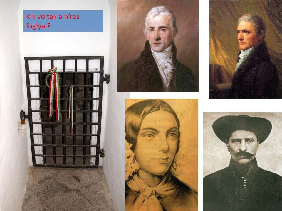 Kik voltak a híres foglyai?