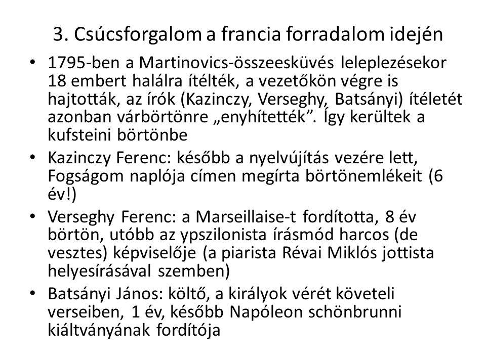 3. Csúcsforgalom a francia forradalom idején 1795-ben a Martinovics-összeesküvés leleplezésekor 18 embert halálra ítélték, a vezetőkön végre is hajtot
