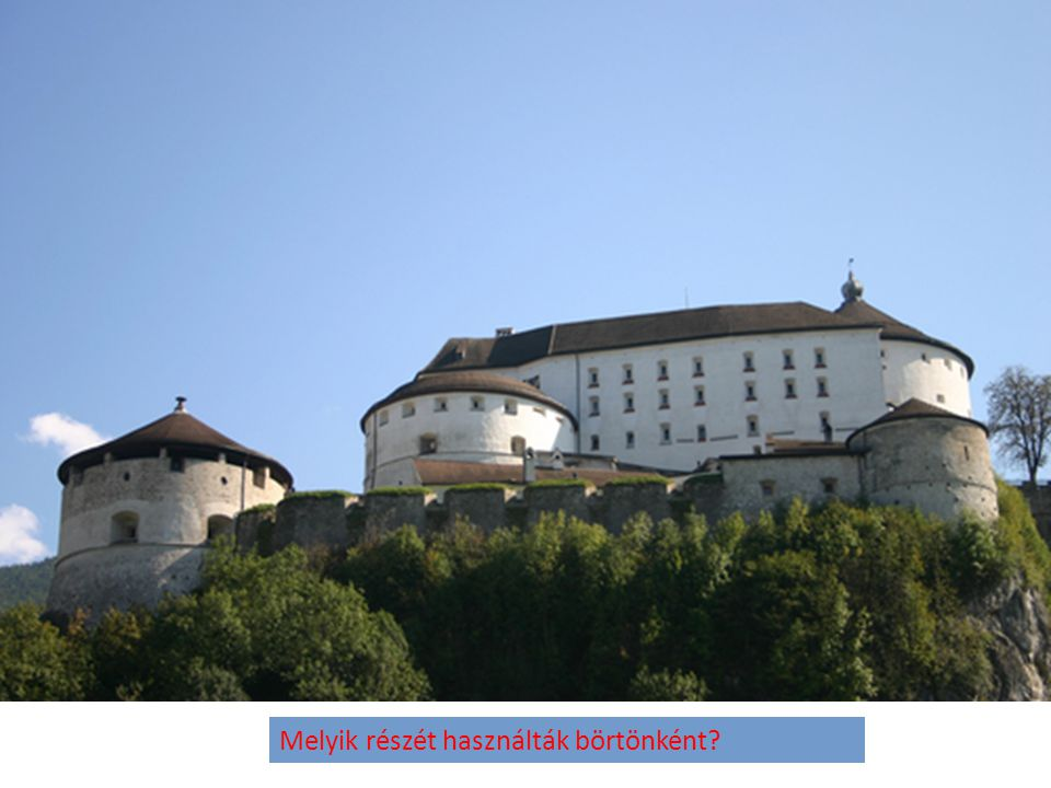 Ki volt a vár első híres foglya?