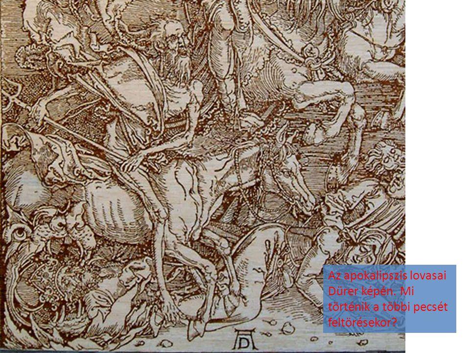 Az apokalipszis lovasai Dürer képén. Mi történik a többi pecsét feltörésekor?