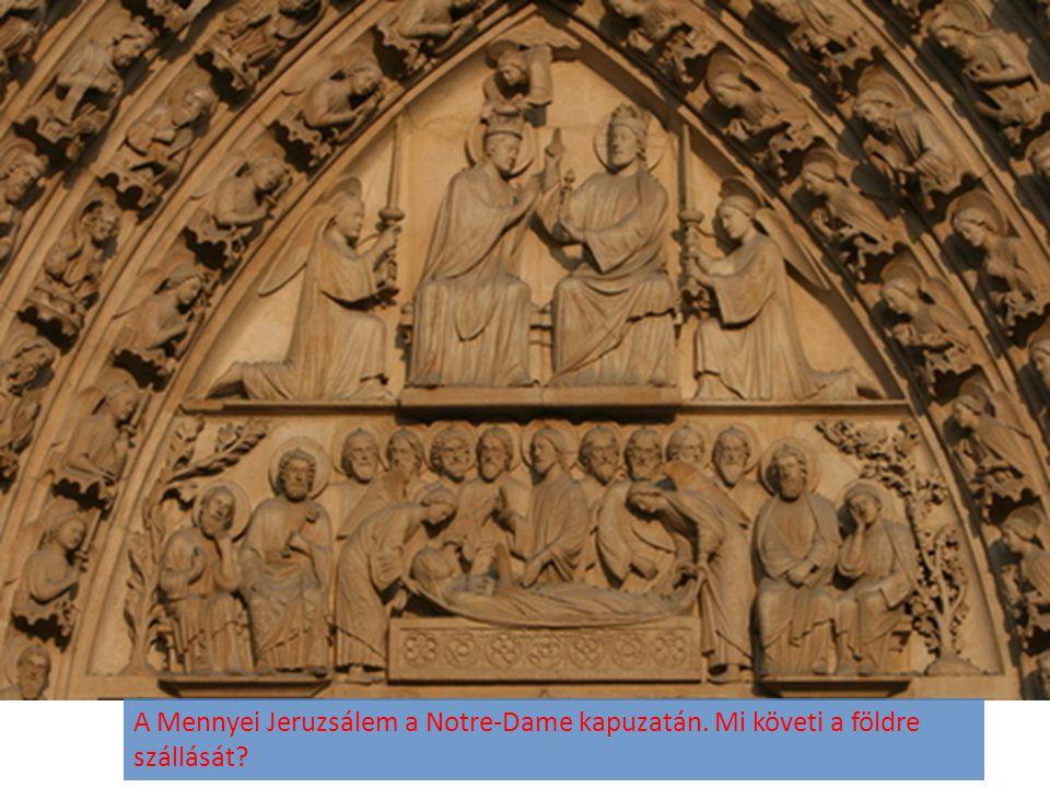 A Mennyei Jeruzsálem a Notre-Dame kapuzatán. Mi követi a földre szállását?