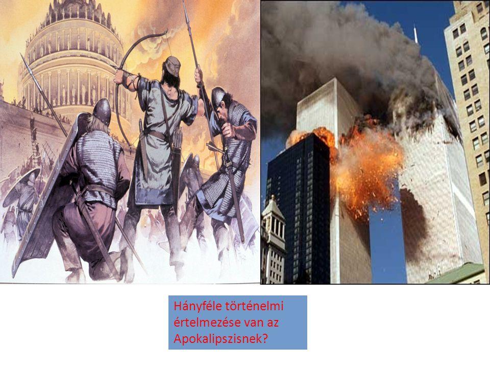Hányféle történelmi értelmezése van az Apokalipszisnek?