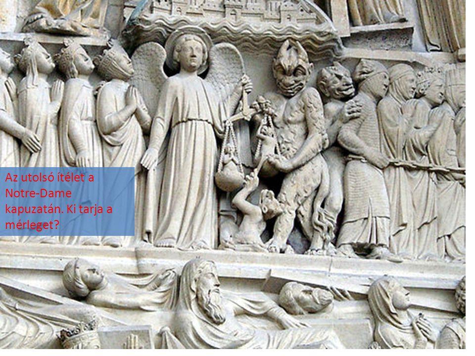 Az utolsó ítélet a Notre-Dame kapuzatán. Ki tarja a mérleget?