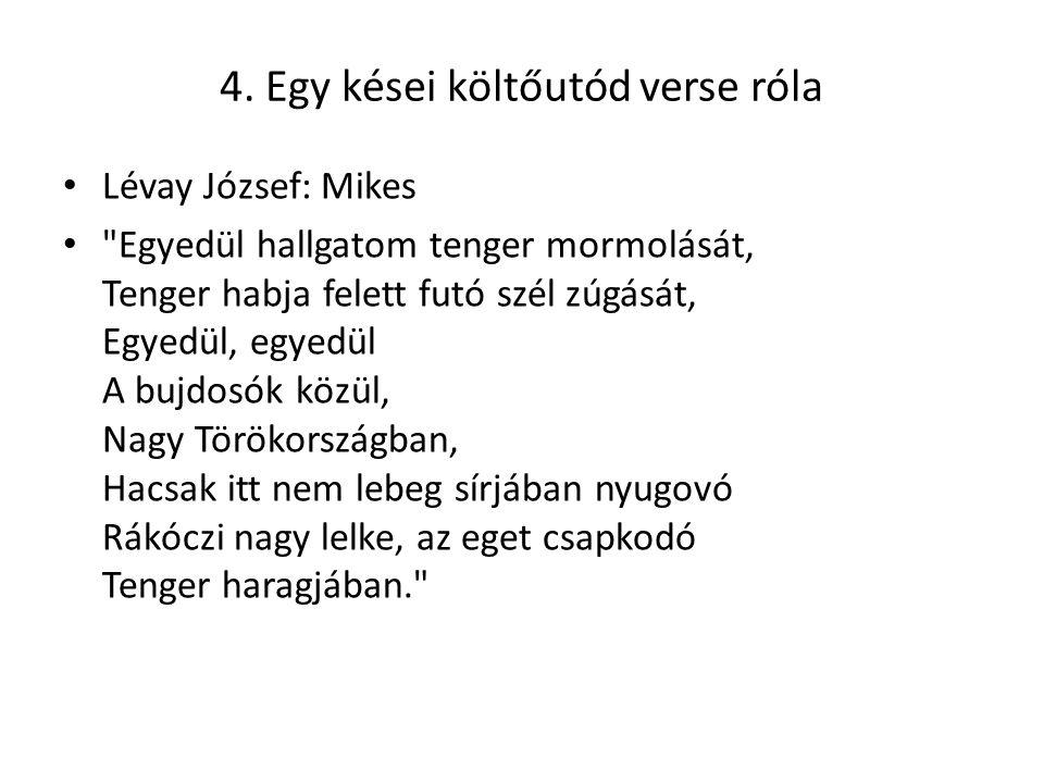 4. Egy kései költőutód verse róla Lévay József: Mikes