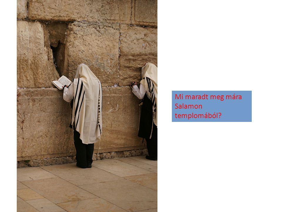 Mi maradt meg mára Salamon templomából?