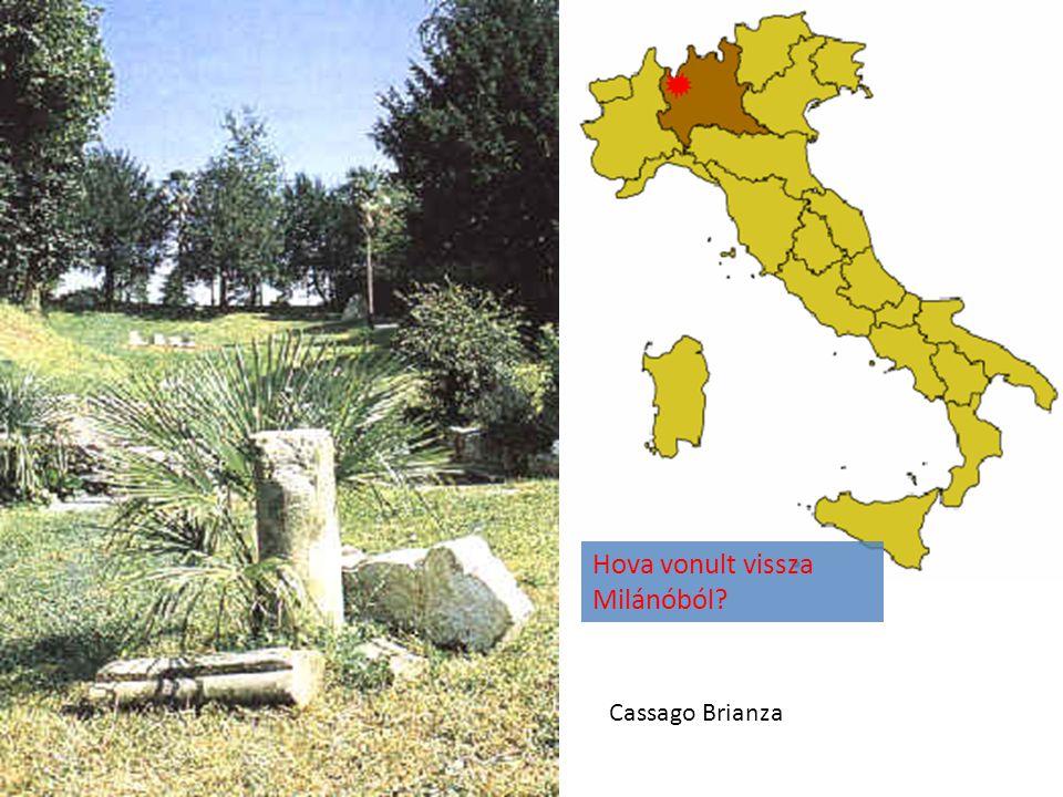 Cassago Brianza Hova vonult vissza Milánóból?