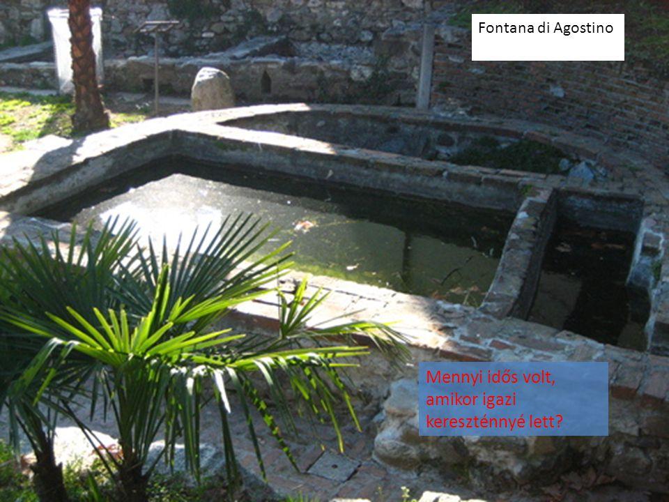 Fontana di Agostino Mennyi idős volt, amikor igazi kereszténnyé lett?