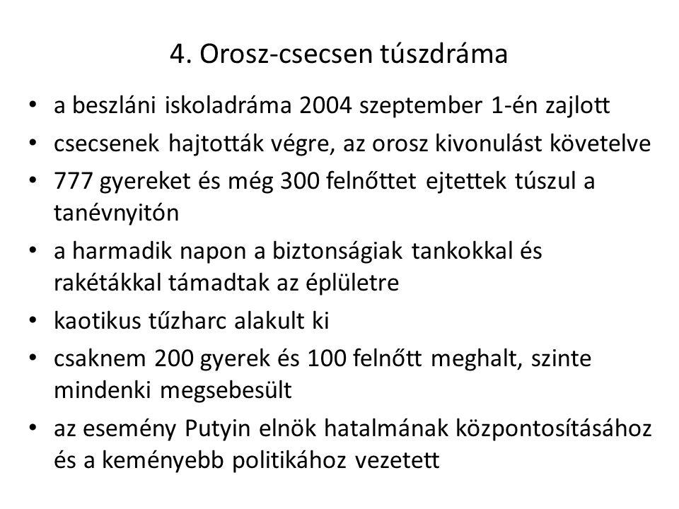 4. Orosz-csecsen túszdráma a beszláni iskoladráma 2004 szeptember 1-én zajlott csecsenek hajtották végre, az orosz kivonulást követelve 777 gyereket é