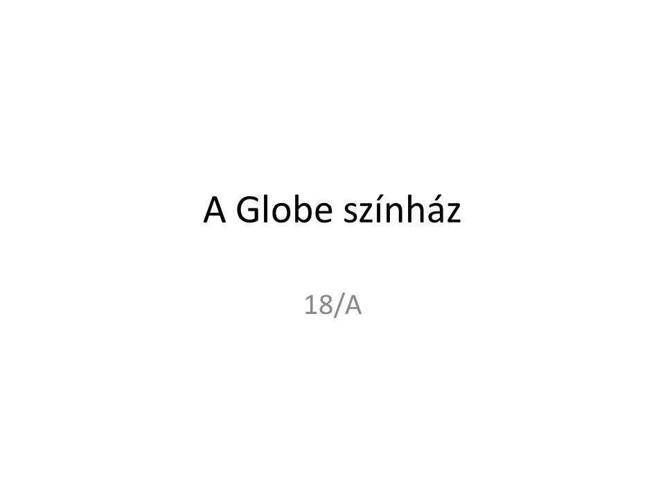 A Globe színház 18/A