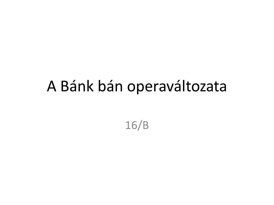 A Bánk bán operaváltozata 16/B