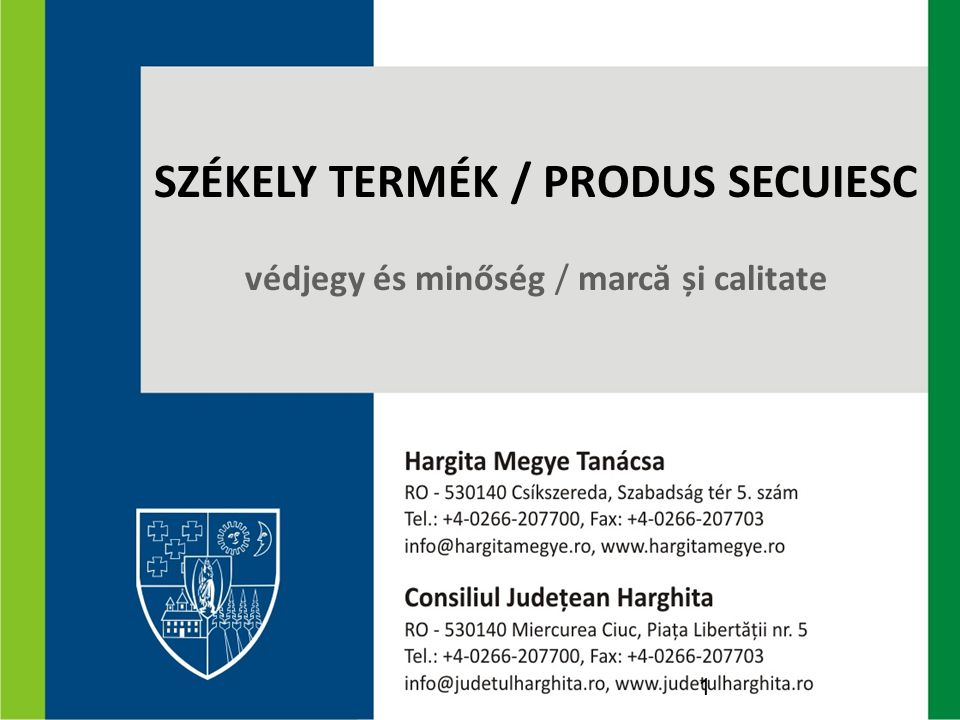 SZÉKELY TERMÉK / PRODUS SECUIESC védjegy és minőség / marcă și calitate 1