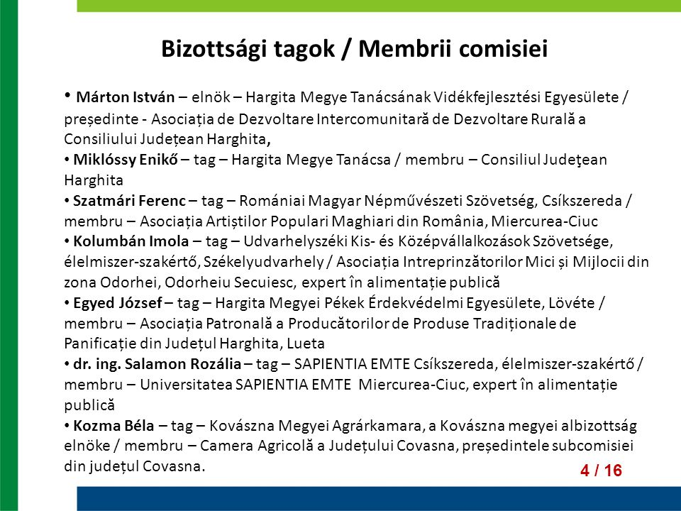 15 / 16 HONLAP / PAGINA WEB 2010 decemberében elkészült a termékek népszerűsítését célzó honlap: www.szekelytermek.ro, amelynek a bővítése folyamatban van / în luna decembrie 2010 a fost realizată pagina web www.szekelytermek.ro, care momentan este în curs de dezvoltare și optimizare.