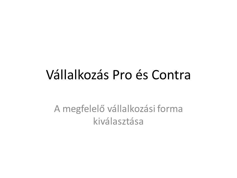Vállalkozás Pro és Contra A megfelelő vállalkozási forma kiválasztása