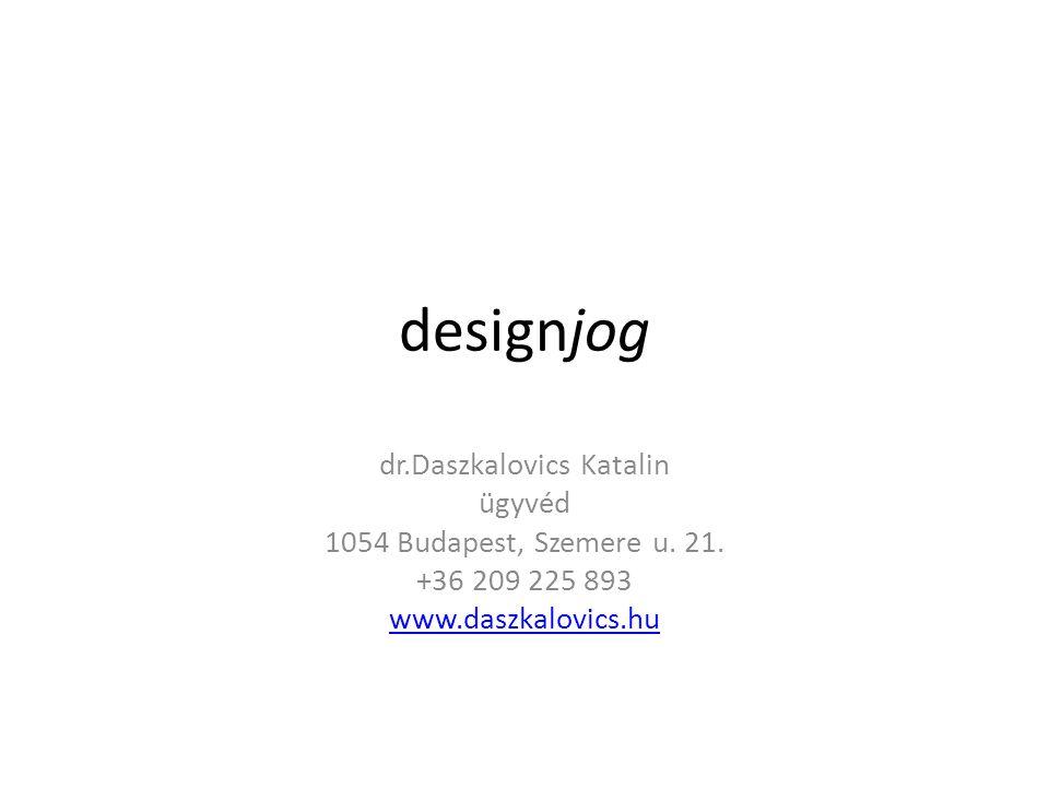 A design jogi védelme A design jogi védelmének eszközei: 1.