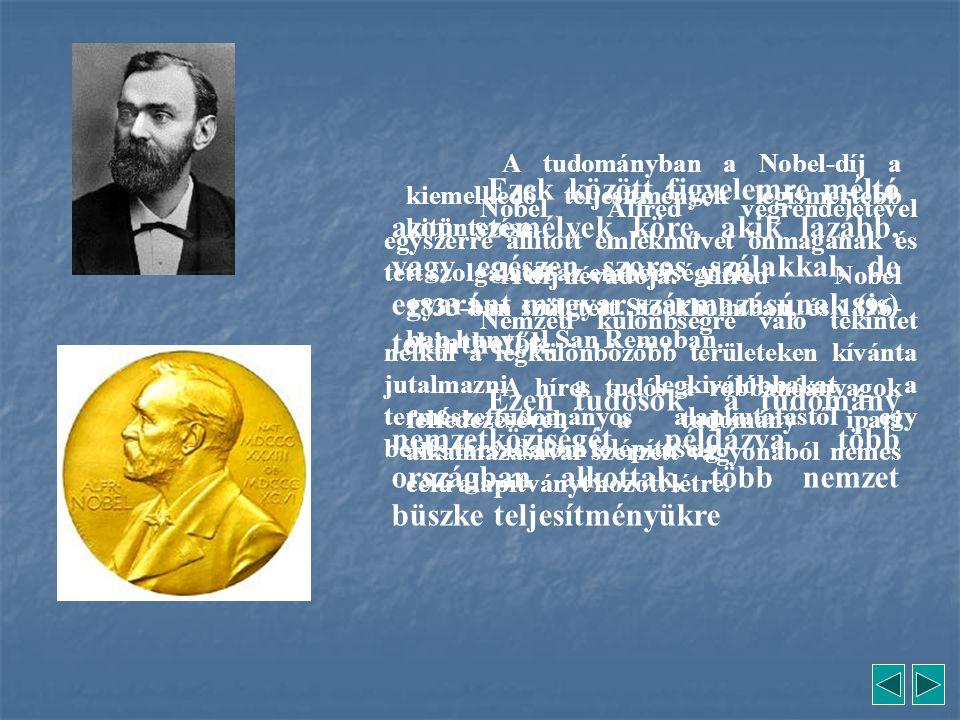 A tudományban a Nobel-díj a kiemelkedő teljesítmények legismertebb kitüntetése. A díj névadója.Alfred Nobel 1833-ban született Stockholmban, és 1896-