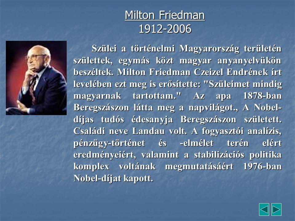 Szülei a történelmi Magyarország területén születtek, egymás közt magyar anyanyelvükön beszéltek. Milton Friedman Czeizel Endrének írt levelében ezt m