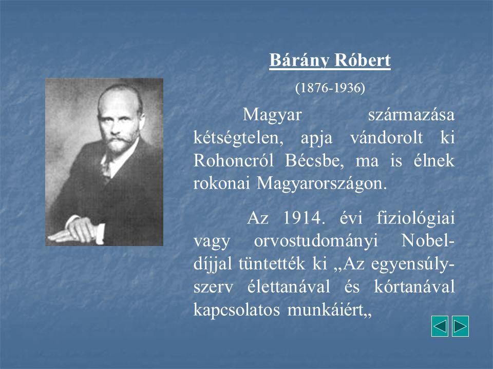 Magyar származása kétségtelen, apja vándorolt ki Rohoncról Bécsbe, ma is élnek rokonai Magyarországon. Az 1914. évi fiziológiai vagy orvostudományi No