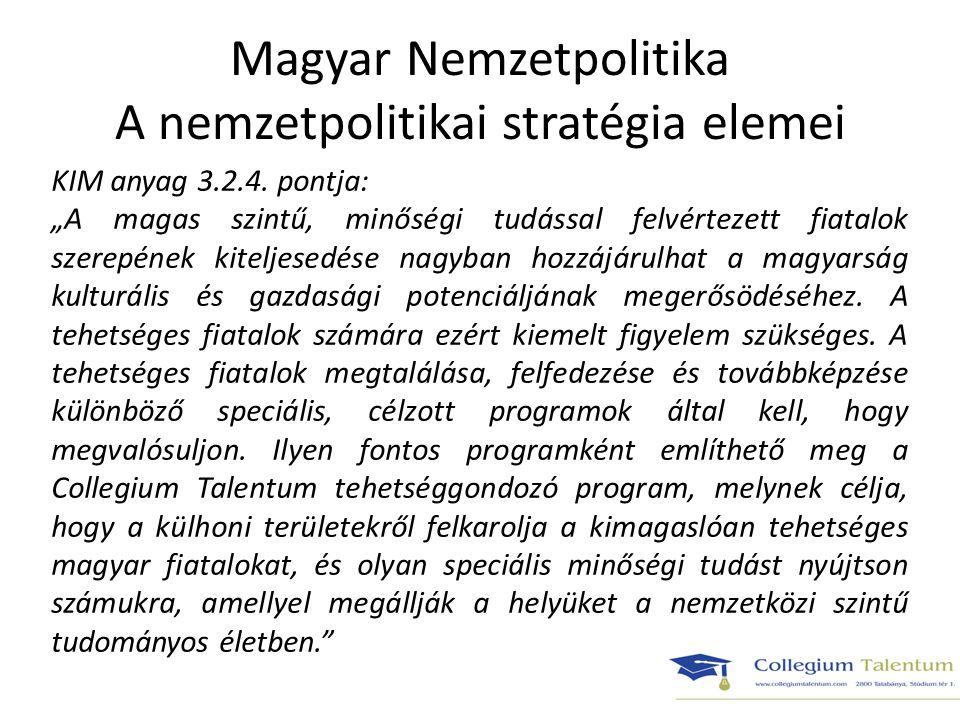 A Collegium Talentum küldetése A Collegium Talentum alapvető feladata, hogy szerepet vállaljon a felvidéki, a kárpátaljai, az erdélyi és a vajdasági magyar anyanyelvű egyetemi és főiskolai hallgatók, továbbá a fiatal doktoranduszok értelmiségi pályára történő felkészítésében.