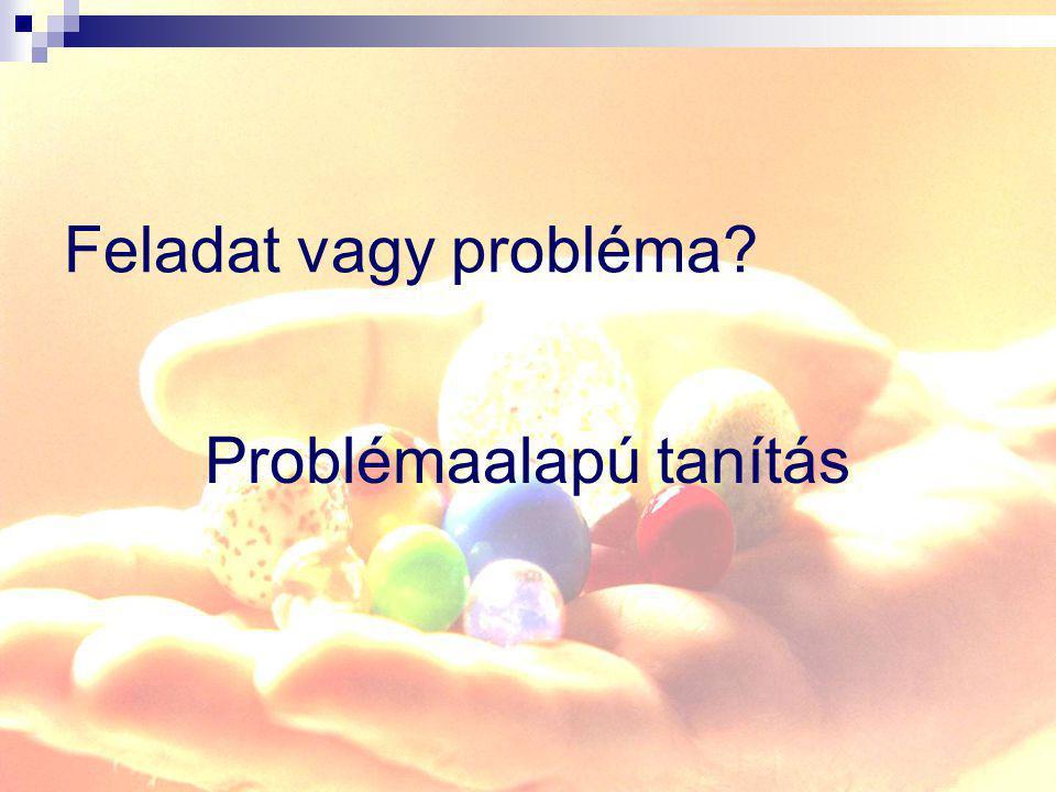 Feladat vagy probléma? Problémaalapú tanítás