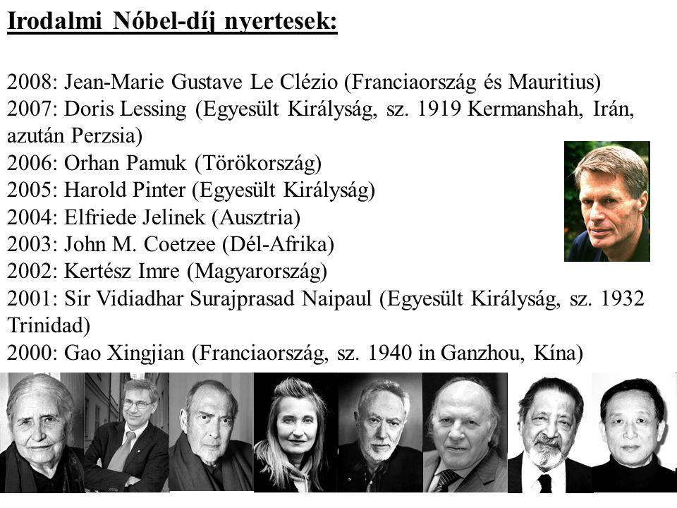 Irodalmi Nóbel-díj nyertesek: 2008: Jean-Marie Gustave Le Clézio (Franciaország és Mauritius) 2007: Doris Lessing (Egyesült Királyság, sz.