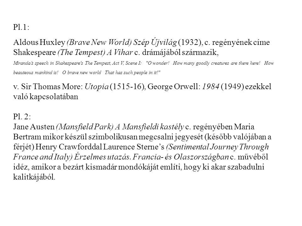Pl.1: Aldous Huxley (Brave New World) Szép Újvilág (1932), c.
