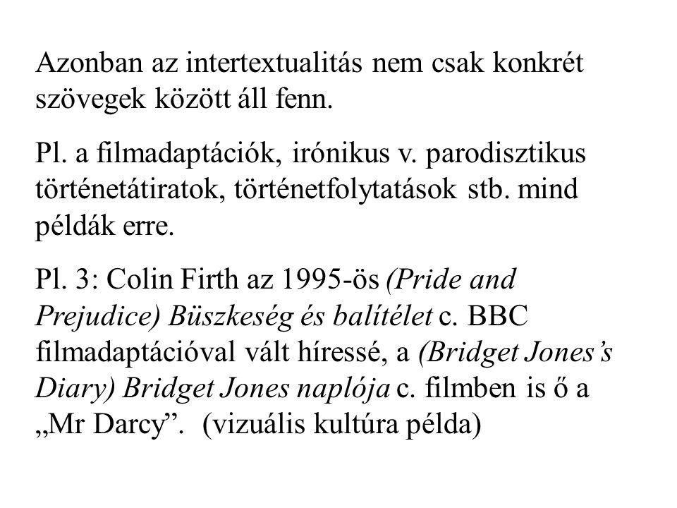 Azonban az intertextualitás nem csak konkrét szövegek között áll fenn.