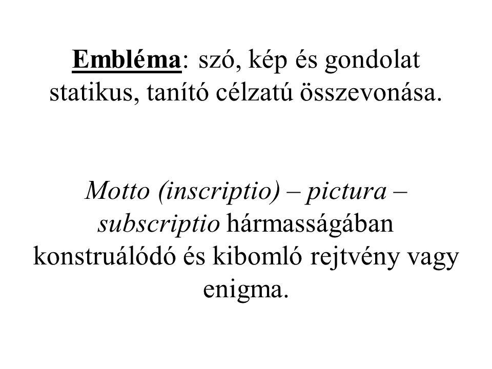 Embléma: szó, kép és gondolat statikus, tanító célzatú összevonása.