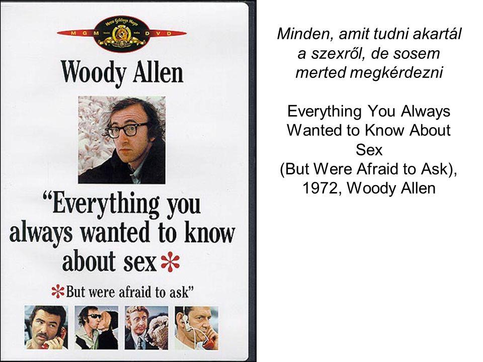 Minden, amit tudni akartál a szexről, de sosem merted megkérdezni Everything You Always Wanted to Know About Sex (But Were Afraid to Ask), 1972, Woody Allen