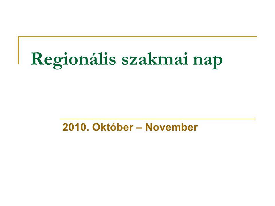 Regionális szakmai nap 2010. Október – November