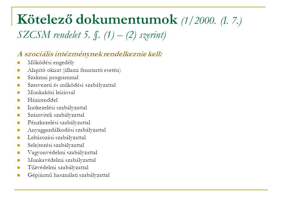 A nappali ellátás iránti igénybevételi eljárás dokumentumai (9/1999.