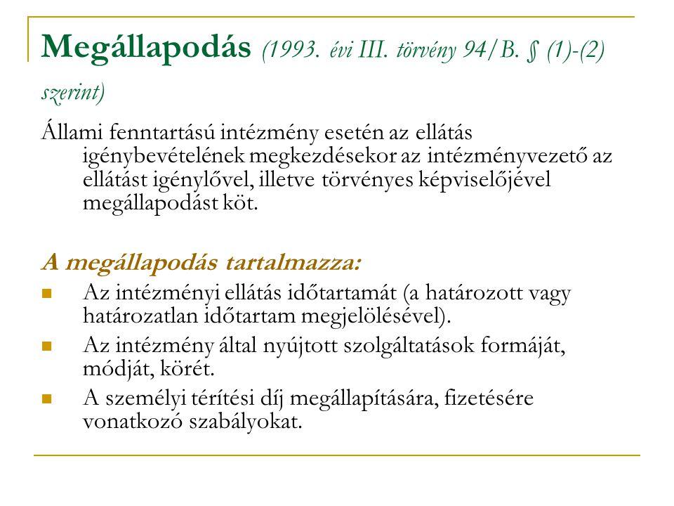 Megállapodás 2.( 1993. évi III. törvény 94/D.